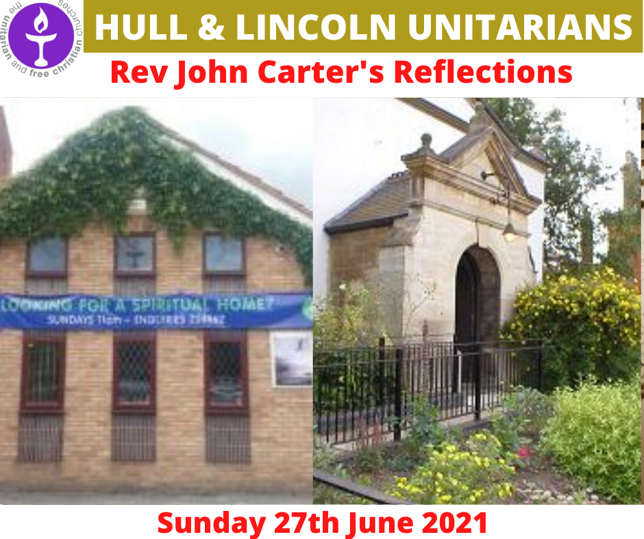 Read more about the article 27 June 2021 – Rev John Carter (Hull Unitarians) Sunday Reflections